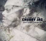 Chubby Jag – Scattered Thoughts Official Mixtape By DJ Far & DJ Grady
