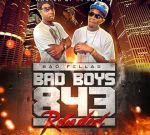 Bad Fellas – Bad Boys 843 Reloaded Mixtape By DJ Joey D