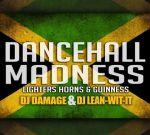 DJ Damage & DJ Lean-Wit-It – Dance Hall Madness Mixtape