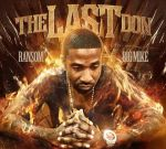 Ransom – The Last Don Official Mixtape Hosted By Big Mike