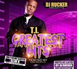 T.I. – Greatest Hits (Chopped Not Slopped) Mixtape