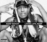 ASAP Rocky – Livin Life A$AP Mixtape