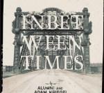 Alumni & Adam Kriegel – In Between Times EP Mixtape