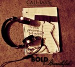 Cali – Taste Bold Is Beautiful Mixtape