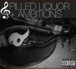 Baroque – Spilled Liquor & Ambitions Mixtape