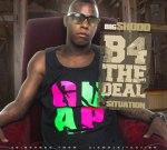 Big Shodd – B4 The Deal Mixtape By DJ Situation