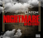 Catch – Nightmare On 9th St. Mixtape