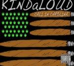 KINDaLOUD – Cali In Carolina Mixtape