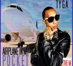 Tyga – Airplane In My Pocket Mixtape