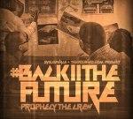Prophecy The Crew – BackIITheFuture Mixtape by Dj Suspense
