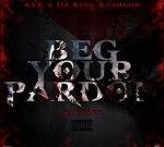 AvE – Beg Your Pardon Mixtape