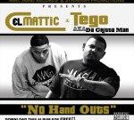 Cel Mattic & Tego Aka Da Gritta Man – No Hand Outs Mixtape