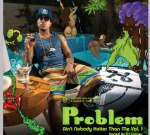 Problem – Ain't Nobody Hotter Than Me Official Mixtape