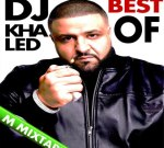 DJ Khaled – Best Of DJ Khaled Mixtape