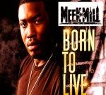 Meek Mill – Born To Live Mixtape