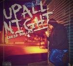 Ceeze Dollaz – Up All Night Mixtape