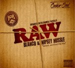 Blanco & Nipsey Hu$$le – Raw Mixtape