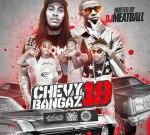 Dj Meatball – Chevy Bangaz Vol. 10 Mixtape