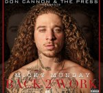 Micky Munday – Back 2 Work Official Mixtape By Don Cannon