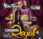 Pastor Troy – Crown Royal 4 (Official)