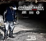 Coke Boy Brock – These Streets Don't Love U (Official)