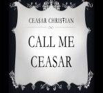 Ceasar Christian – Call Me Ceasar (Official)