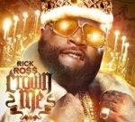 Rick Ross – Crown Me II