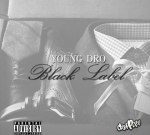 Young Dro – Black Label (Official)