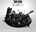 B.O.B – No Genre 2 (Official)