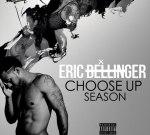 Eric Bellinger – Choose Up Season (Official)