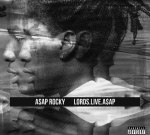 ASAP Rocky – LordsLiveA$AP