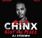 Chinx – Riot In Peace