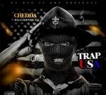 Chedda Da Connect – Trap USA (Official)