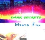 Mista Fox – Dark Secrets