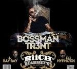 BossMan Tr3nt – Riich Habbitts$ (Official)