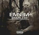 Eminem – Brainless