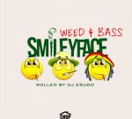Smileyface – Weed & Bass