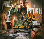 Binky Bandz – The Pitch God (Patiently Waiting)