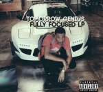 Tomorrow Genius – Fully Focused LP (Official)