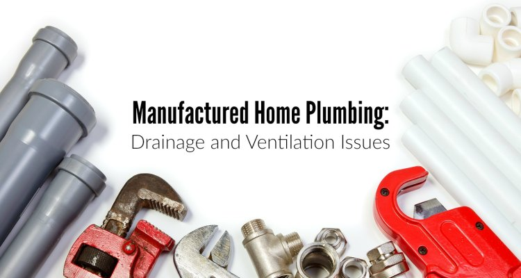 Manufactured home plumbing drainage and ventilation issues for Home drainage issues