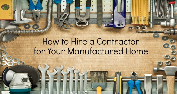 how to hire a contractor for your manufactured home