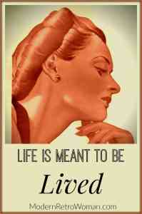 Life is Meant to be Lived