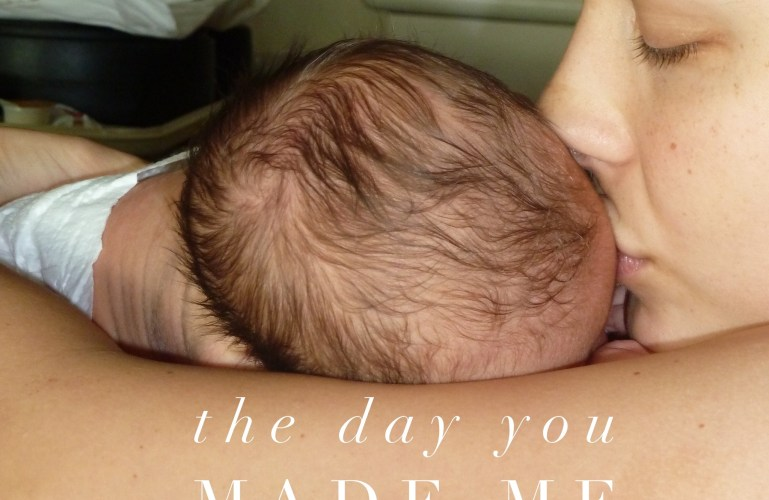 The Day You Made Me A Mommy