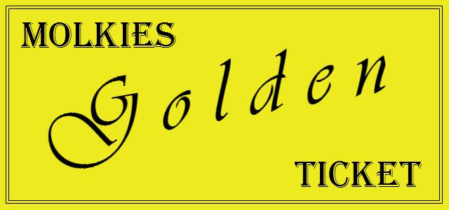 The Molkies Golden Ticket