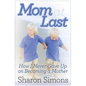 Mom at Last How I Never Gave Up Memoir