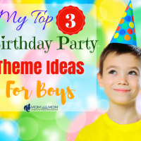 My Top 3 Birthday Party Theme Ideas for Boys!