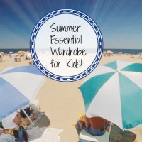 Summer Essential Wardrobe for School Aged Children