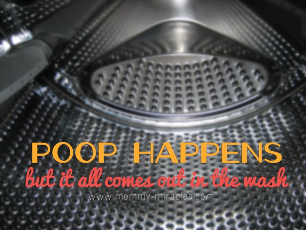 Poop Happens but it all comes out in the wash