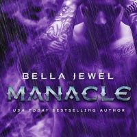 RELEASE BLITZ  – Manacle by Bella Jewel