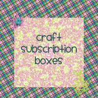 Crafts, DIY, & Hobby Subscription Boxes